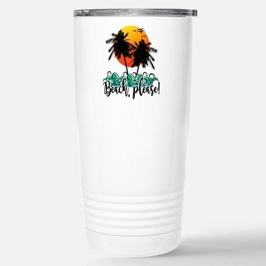 Beach Please Funny Summ Stainless Steel Travel Mug