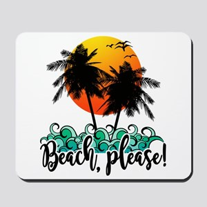 Beach Please Funny Summer Mousepad