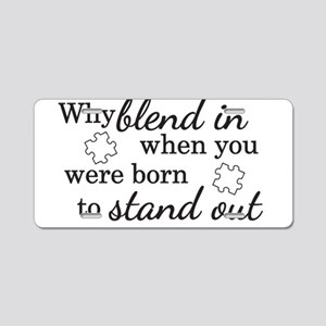 Why Blend In Autism Awareness Aluminum License Pla
