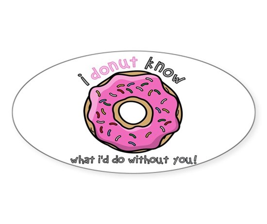 I donut know what id do without you decal
