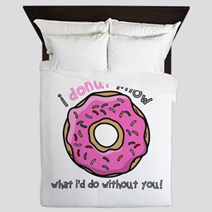 I Donut Know What I'd Do Without You Queen Duvet