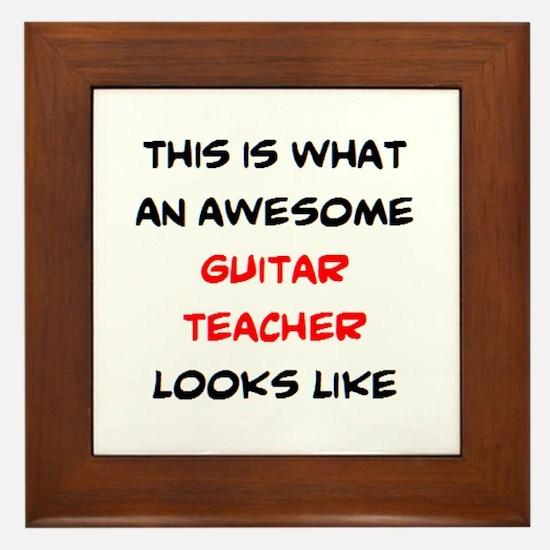 awesome guitar teacher Framed Tile