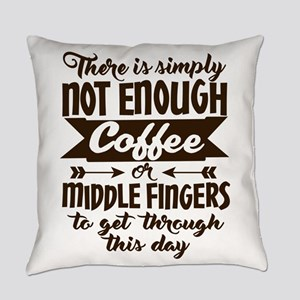 Not Enough Coffee Funny Everyday Pillow