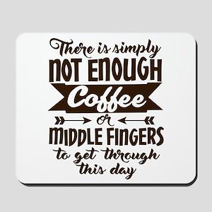Not Enough Coffee Funny Mousepad