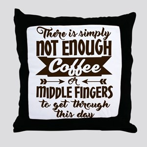 Not Enough Coffee Funny Throw Pillow