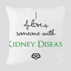 I love someone with Kidney Disease Custom Woven Th