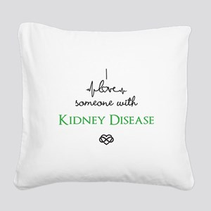 I love someone with Kidney Disease Custom Square C
