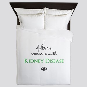I love someone with Kidney Disease Custom Queen Du