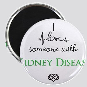 I love someone with Kidney Disease Custom Magnets