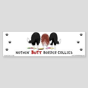 Nothin' Butt Border Collies Bumper Sticker