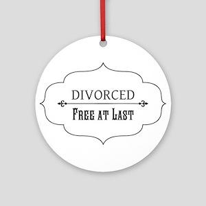 Divorce Free at Last Round Ornament