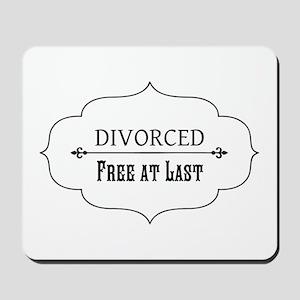 Divorce Free at Last Mousepad
