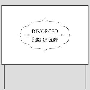 Divorce Free at Last Yard Sign