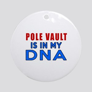 Pole Vault Is In My DNA Round Ornament