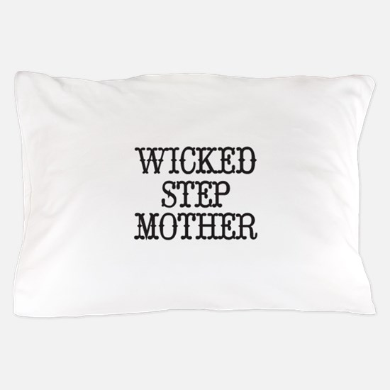 Wicked Step Mother Pillow Case
