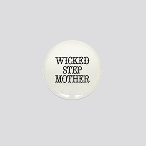 Wicked Step Mother Mini Button
