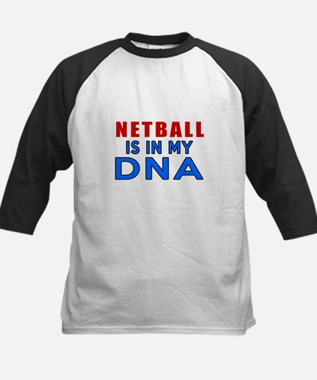 Netball Is In My DNA Kids Baseball Jersey
