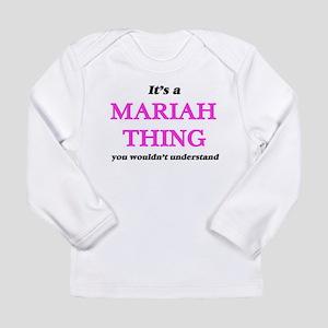 It's a Mariah thing, you w Long Sleeve T-Shirt