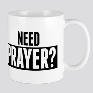 Need Prayer Mugs