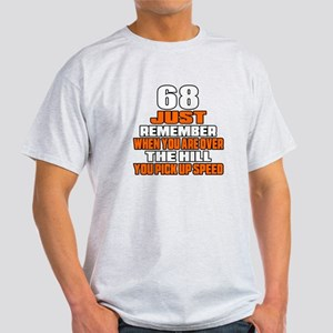 68 Just Remember Birthday Designs Light T-Shirt