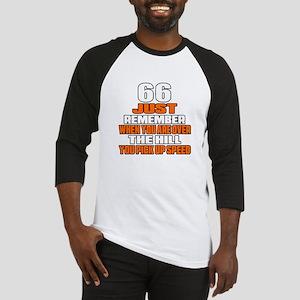 66 Just Remember Birthday Designs Baseball Jersey