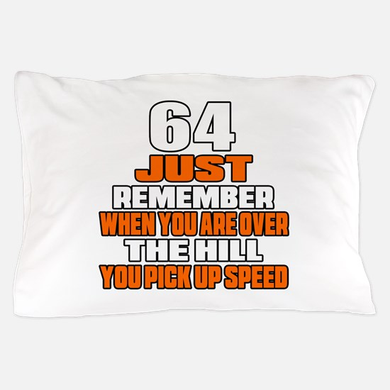 64 Just Remember Birthday Designs Pillow Case