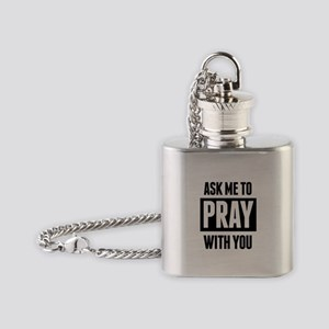 Ask Me To Pray With You Flask Necklace