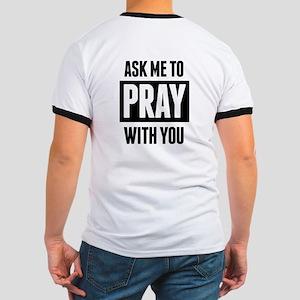 Need Prayer Ringer T T-Shirt