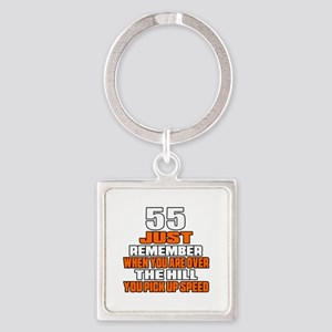 55 Just Remember Birthday Designs Square Keychain