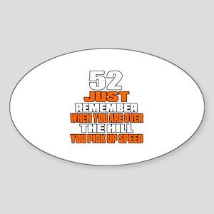 52 Just Remember Birthday Designs Sticker (Oval)