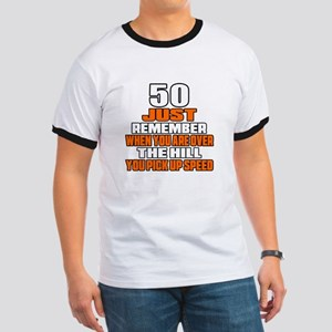 50 Just Remember Birthday Designs Ringer T