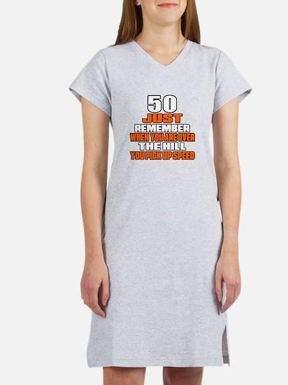 50 Just Remember Birthday Desig Women's Nightshirt