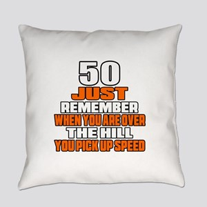 50 Just Remember Birthday Designs Everyday Pillow