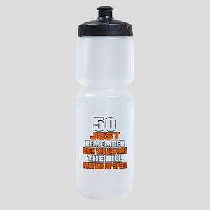 50 Just Remember Birthday Designs Sports Bottle