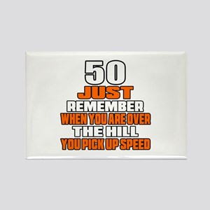 50 Just Remember Birthday Designs Rectangle Magnet