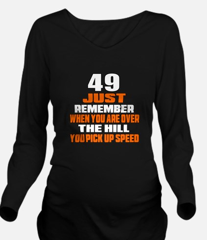 49 Just Remember Bir Long Sleeve Maternity T-Shirt