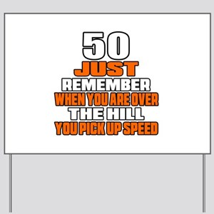 50 Just Remember Birthday Designs Yard Sign