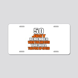 50 Just Remember Birthday D Aluminum License Plate