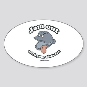 Jam out with your clam out Oval Sticker