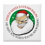 Santa's Cousin Ralph Tile Coaster
