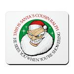 Santa's Cousin Ralph Mousepad
