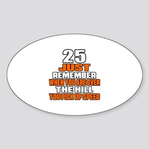 25 Just Remember Birthday Designs Sticker (Oval)