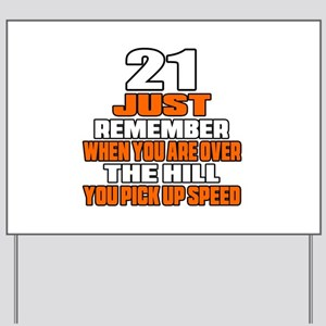 21 Just Remember Birthday Designs Yard Sign