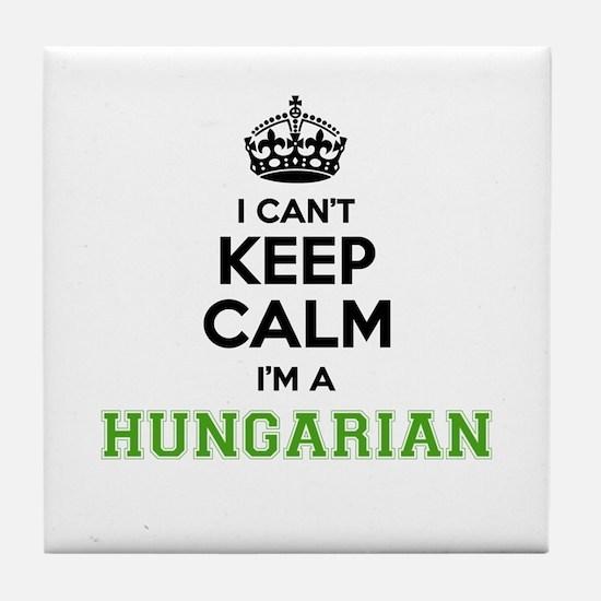 Hungarian I cant keeep calm Tile Coaster