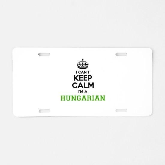 Hungarian I cant keeep calm Aluminum License Plate