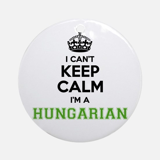Hungarian I cant keeep calm Round Ornament