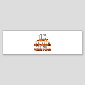 16 Just Remember Birthday Designs Sticker (Bumper)