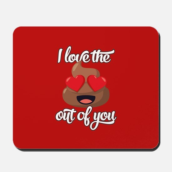 Emoji Love The Poop Out of You Mousepad