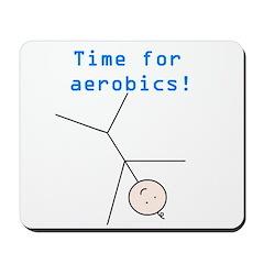 TIME FOR AEROBICS! Mousepad