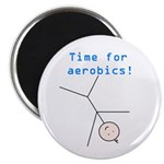 TIME FOR AEROBICS! Magnet
